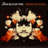 Grand National — John Butler Trio