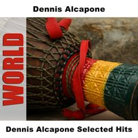 Dennis Alcapone Selected Hits — Dennis Alcapone