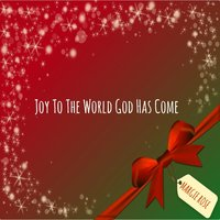 Joy to the World God Has Come — Margie Rose