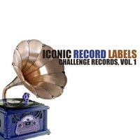 Iconic Record Labels: Challenge Records, Vol. 1 — сборник