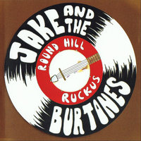 Round Hill Ruckus — Jake and the Burtones