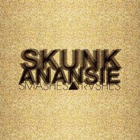 Smashes And Trashes — Skunk Anansie