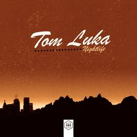 Nightlife — Tom Luka