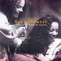 Everything Is Gonna Be Alright — Tuck & Patti