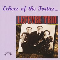 Echoes Of The Forties — The LeFevres