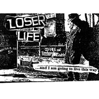 ...And I Am Going to Live This Way — Loser Life
