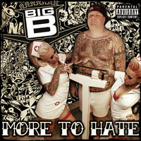 More To Hate — Big B