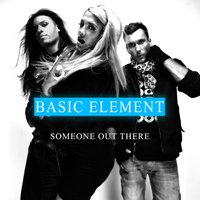 Someone Out There — Basic Element