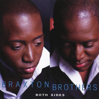 Both Sides — Braxton Brothers