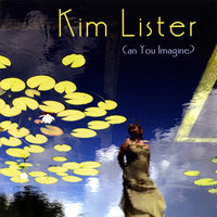 Can You Imagine? — Kim Lister