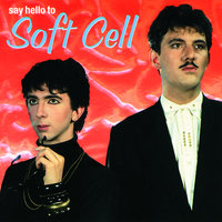 Say Hello To Soft Cell — Soft Cell