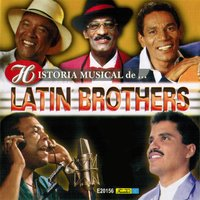 Historia Musical — The Latin Brothers