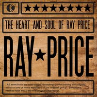 The Heart and Soul of Ray Price — Ray Price