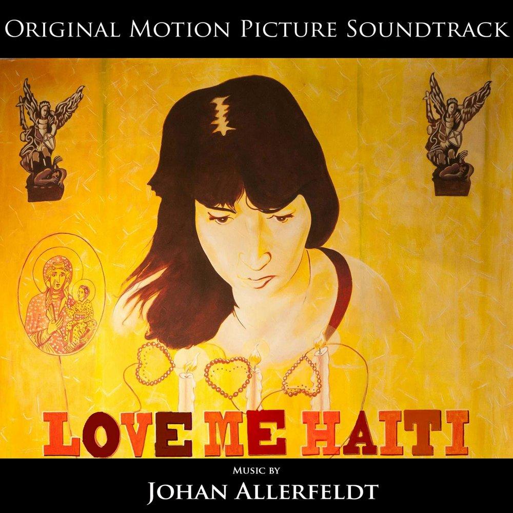 Love Me Haiti: Original Motion Picture Soundtrack — Johan ...