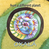 From a different Planet — Oxalà