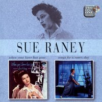 When Your Lover Has Gone/Songs for a Raney Day — Sue Raney
