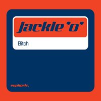 Bitch - Single — Jackie 'O'