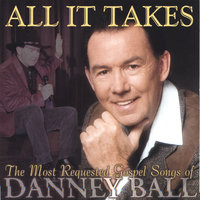 All It Takes — Danney Ball