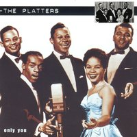The Platters - Only You — The Platters