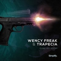 Gunz Go Boom — Wency Freak