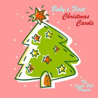 Baby's First Christmas Carols — The Jingle Bell Players