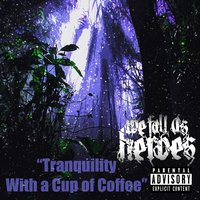 Tranquility With a Cup of Coffee — We Fall as Heroes