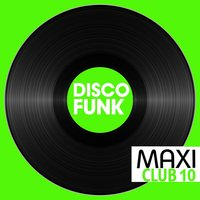 Maxi Club Disco Funk, Vol. 10 — сборник
