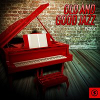 Old and Good Jazz, Vol. 2 — сборник