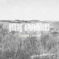 Thought Control — Young Amphibians