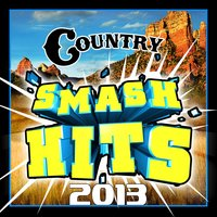 Country Smash Hits 2013 — All-Star Country Masters