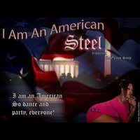 I Am an American (feat. Le Grand Sitch) — Steel
