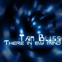 There in My Mind — Tan Bliss