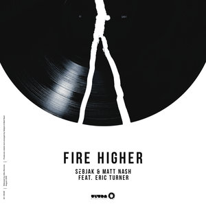Sebjak, Matt Nash, Eric Turner, Sebjak & Matt Nash feat. Eric Turner - Fire Higher