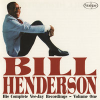 His Complete Vee-Jay Recordings, Vol. 1 — Bill Henderson