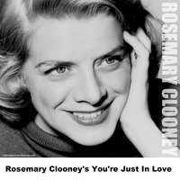 Rosemary Clooney's You're Just In Love — Rosemary Clooney