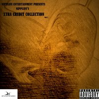Nipplife's Xtra Credit Collection, Vol. 1 (Nipplife Entertainment Presents) — Nipplife