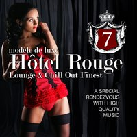 Hotel Rouge, Vol. 7 - Lounge And Chill Out Finest — сборник