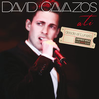 A Ti — David Cavazos