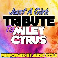 Just a Girl: Tribute to Miley Cyrus — Audio Idols