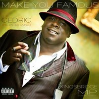 Make You Famous — Cedric The Entertainer