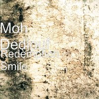Redemption Smile — Moh Dediouf