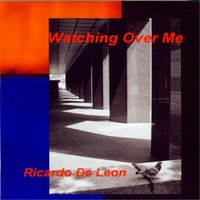 Watching Over Me — Ricardo De Leon