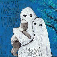 Parachutes — Frank Iero and the Patience