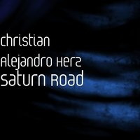 Saturn Road — Christian Alejandro Herz