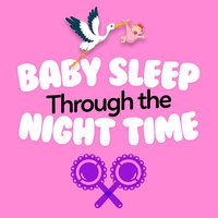 Baby Sleep Through the Night Time — Baby Sleep Through the Night