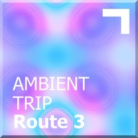 Ambient trip – Route 3 — сборник