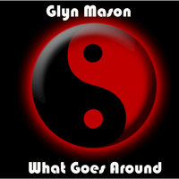 What Goes Around — Glyn Mason