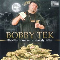 If My Rhyme Waz Az Good Az My Hustle — Bobby Tek