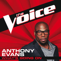 What's Going On — Anthony Evans