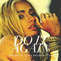 Do It Again — Pia Mia, Chris Brown, Tyga